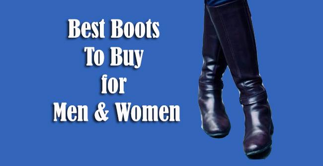 Best Boots To Buy for Men & Women